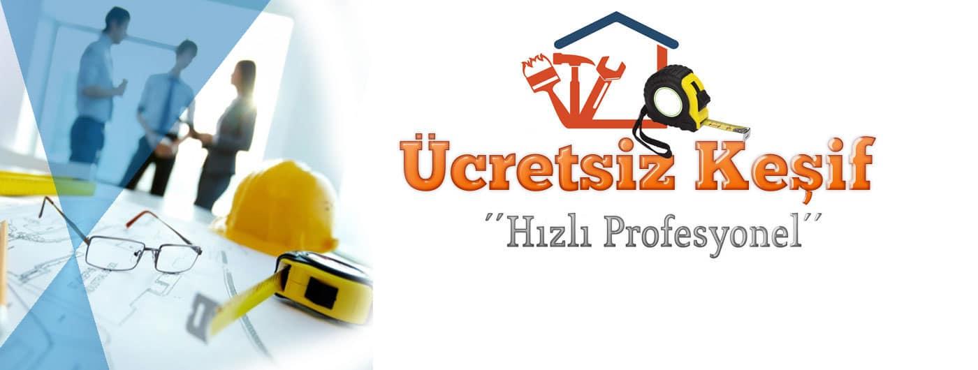 7/24 ücretsiz keşif ve müşteri hizmetleri - TADİLAT DEKORASYON BİZİM İŞİMİZ